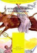 El humanismo europeo y otros ensayos