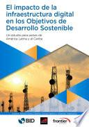 El impacto de la infraestructura digital en los Objetivos de Desarrollo Sostenible