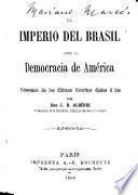 El Imperio del Brasil ante la democracia de América. Colección de los últimos escritos dados á luz por Don J. B. Albérdi