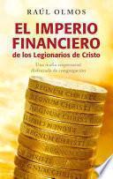 El imperio financiero de los Legionarios de Cristo