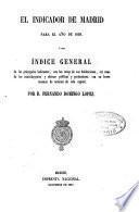 El indicador de Madrid para el año 1858, o sea Indice General de los principales habitantes, con las señas de sus habitaciones, asi como de los contribuyentes y oficinas publicas y particulares, con un breve resumen de noticias de esta capital