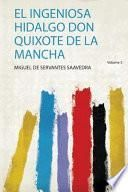 El Ingeniosa Hidalgo Don Quixote de la Mancha