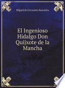 El Ingenioso Hidalgo Don Quijxote de la Mancha