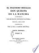 El ingenioso hidalgo Don Quixote de la Mancha compuesto por Miguel de Cervantes Saavedra ... Parte primera [-segunda]. Tomo 1. [-4.]