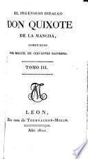 El Ingenioso Hidalgo Don Quixote de la Mancha. (Noticia de la vida y de las obras de Cervántes [by M. J. Quintana].).