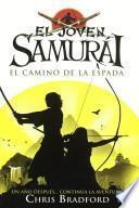 El joven samurai: El camino de la espada