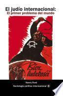 El judío internacional. Primer problema del mundo