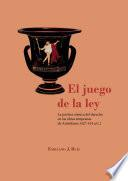 El juego de la ley.La poética cómica del derecho en las obras tempranas de Aristófanes (427-414 a.C.)