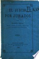El juicio por jurados. Breve noticia del orígen y progreso sdel jurado ... Extractado de los mejores autores ... por Florentino Gonzalez