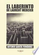 El Laberinto de Laurent Mercier