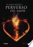 El lado oscuro y perverso del amor