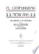 El latifundismo mexicano, su origen y su remedio