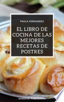 El libro de cocina de las mejores recetas de postres