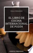El Libro de Cocina Internacional de Pudín