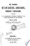 El libro de los jueces, abogados, escribanos y procuradores