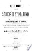 El libro de los síndicos de ayuntamiento y de las juntas protectoras de libertos