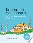El libro de Marco Polo sobre las cosas maravillosas de Oriente