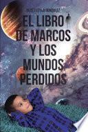 El Libro de Marcos y Los Mundos Perdidos