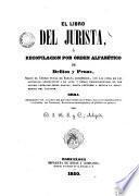 El libro del jurista o Recopilación por orden alfabético de delitos y penas