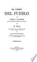 El libro del pueblo o consejos a los obreros sobre los medios de mejorar su condicion ...
