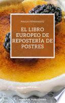 El libro europeo de repostería de postres