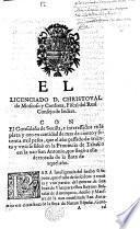 El licenciado D. C. de Moscoso y Cordova ... con el consulado de Sevilla, e interessados en la plata y oro en cantidad de mas de ciento y setenta mil pesos, que el año ... de treinta y uno se salvò en la provincia de Tabasco en la nao San Antonio, etc