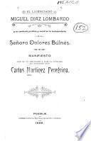 El licenciado Miguel Díaz Lombardo y su conducta juridica y social en la testamentaría de la señora Dolores Búlnes