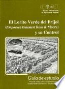El Lorito Verde del Frijol ( Empoasca kraemeri Ross & Moore) y su Control