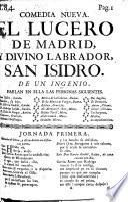 El Lucero de Madrid, y divino Labrador. San Isidro. Comedia nueva. De un I. [A. de Zamora.]