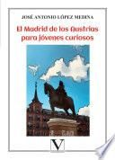 El Madrid de los Austrias para jóvene curiosos