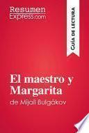 El maestro y Margarita de Mijaíl Bulgákov (Guía de lectura)