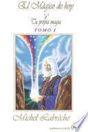 El Mágico de hoy (Tomo I)