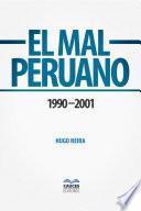 El mal peruano. 1990 – 2001
