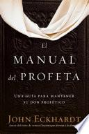 El manual del profeta / The Prophet's Manual