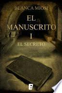 El Manuscrito 1. El secreto (Segunda edición)