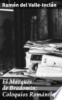 El Marqués de Bradomín: Coloquios Románticos