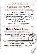 El medico desengañado y consejero de la verdad en el tribunal de la experiencia