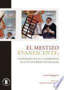 El mestizo evanescente: Configuración de la diferencia en el Nuevo Reino de Granada