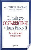 El milagro costarricense de Juan Pablo II