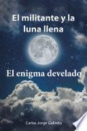 El Militante Y La Luna Llena