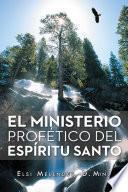 EL MINISTERIO PROFÉTICO DEL ESPÍRITU SANTO