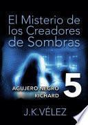 El Misterio de los Creadores de Sombras, parte 5 de 6