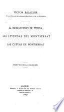 El monasterio de Piedra ; Las leyendas del Montserrat ; Las cuevas de Montserrat