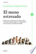 El mono estresado