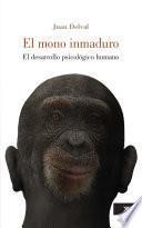 El mono inmaduro
