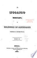 El Mosaico mexicano, ó Colección de amendidades curiosas é instructivas