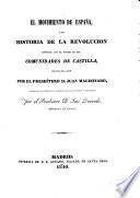 El movimiento de España, ó sea Historia de la revolucion conocida con el nombre de las Comunidades de Castilla