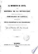 El Movimiento de España, o sea Historia de la Revolución conocida con el nombre de las Comunidades de Castilla