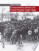 El movimiento obrero y el Frente Popular (1936-1939)