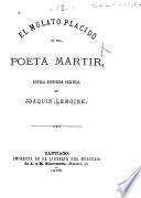 El Mulato placido o El poeta Martir
